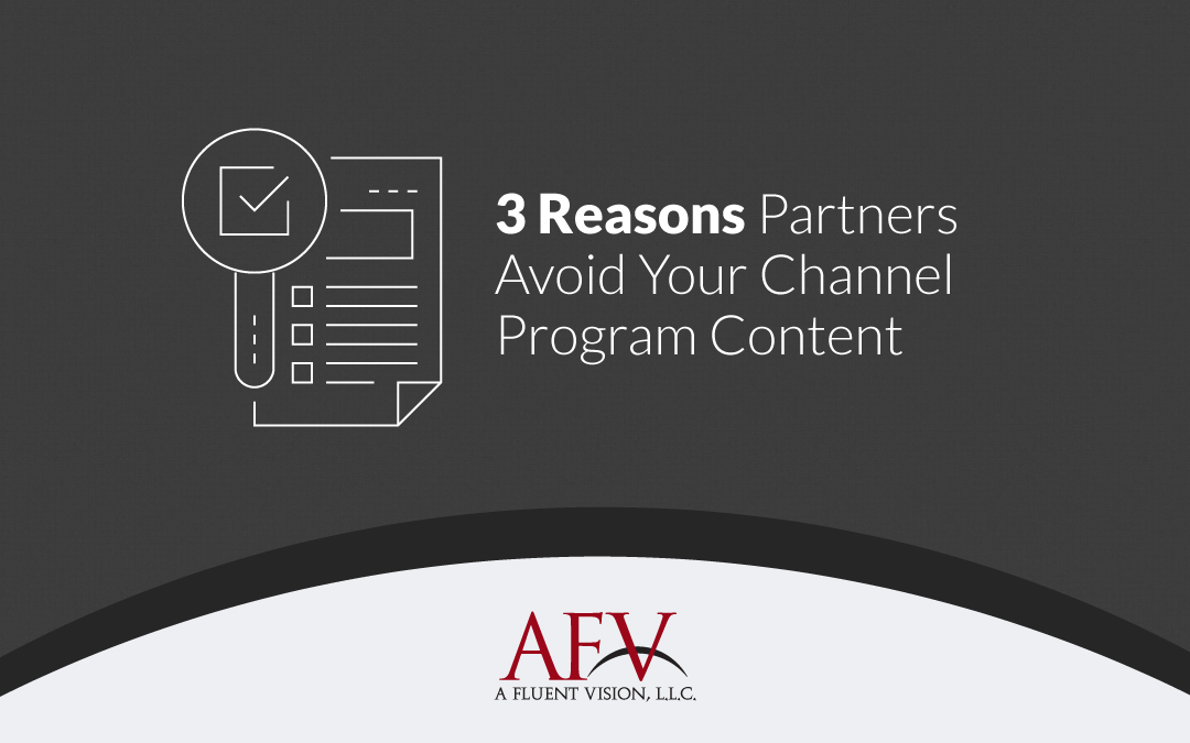 3 Reasons Partners Avoid Your Channel Program Content
