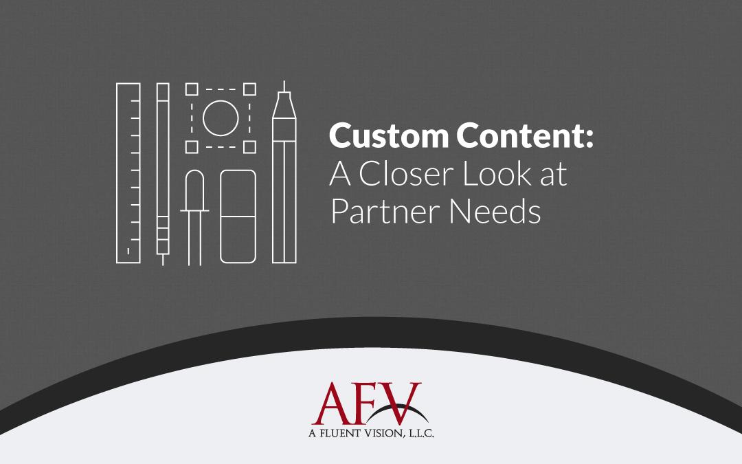 Custom Content: A Closer Look at Partner Needs